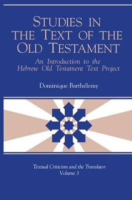 Studies in the Text of the Old Testament: An Introduction to the Hebrew Old Testament Text Project - Textual Criticism and the Translator (Hardback)