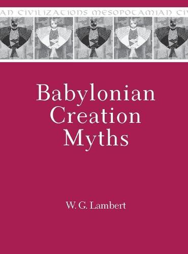 Babylonian Creation Myths (Hardback)