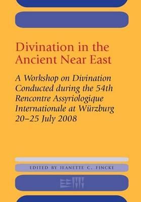 Divination in the Ancient Near East - Rencontre Assyriologique Internationale (Hardback)