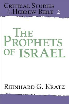 The Prophets of Israel - Critical Studies in the Hebrew Bible 2 (Paperback)
