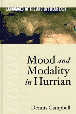 Mood and Modality in Hurrian - Languages of the Ancient Near East (Hardback)