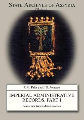Imperial Administrative Records, part 1: Palace and Temple Administration - State Archives of Assyria 7 (Paperback)
