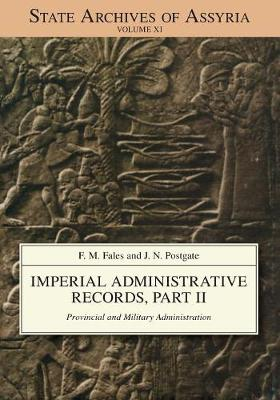 Imperial Administrative Records, part 2: Provincial and Military Administration - State Archives of Assyria 11 (Paperback)