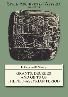 Grants, Decrees, and Gifts of the Neo-Assyrian Period - State Archives of Assyria 12 (Paperback)