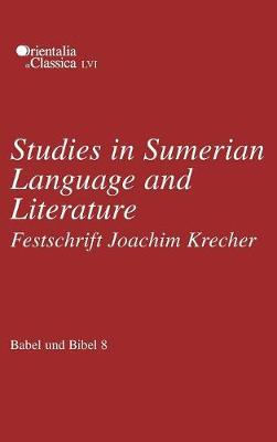 Babel und Bibel 8: Studies in Sumerian Language and Literature: Festschrift Joachim Krecher - Babel und Bibel (Hardback)