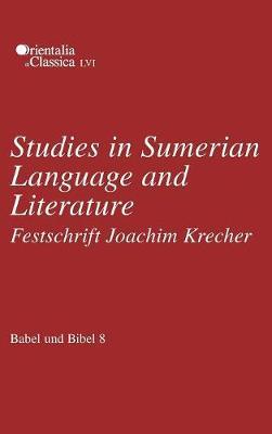 Babel und Bibel 8: Studies in Sumerian Language and Literature: Festschrift Joachim Krecher - Babel und Bibel 8 (Hardback)