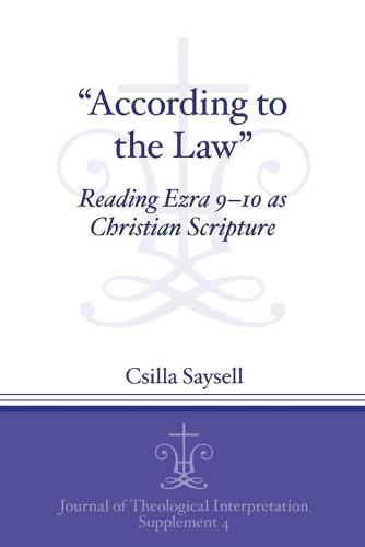 According to the Law: Reading Ezra 9-10 as Christian Scripture (Paperback)