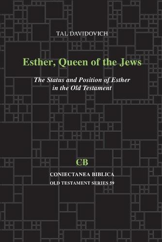 Esther, Queen and the Jews: The Status and Position of Esther in the Old Testament (Paperback)
