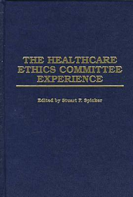 The Healthcare Ethics Committee Basic Reference: Selected Readings from the Hec Forum (Hardback)