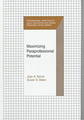 Maximizing Paraprofessional Potential - Professional Practices (Hardback)