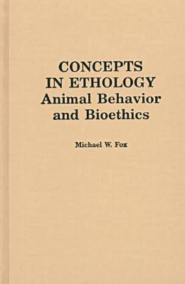 Concepts in Ethology: Animal Behavior and Bioethics (Paperback)