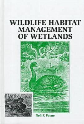 Wildlife Habitat Management of Wetlands (Hardback)
