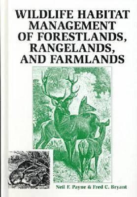 Wildlife Habitat Management of Forestlands, Rangelands, and Farmlands (Hardback)