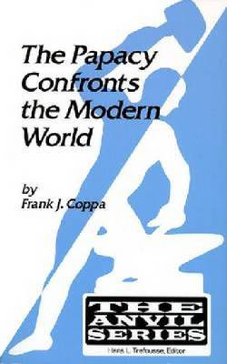 The Papacy Confronts the Modern World (Paperback)