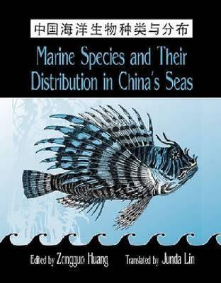 Marine Species and Their Distribution in China's Seas (Hardback)