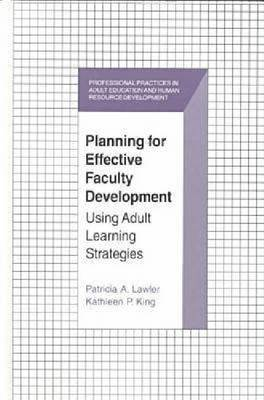 Planning for Effective Faculty Development: Using Adult Learning Strategies (Hardback)