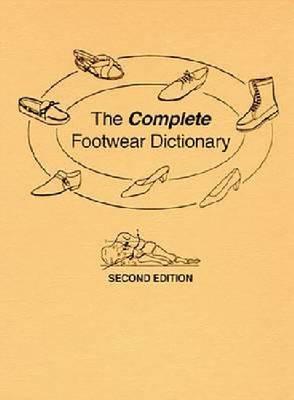 The Complete Footwear Dictionary (Hardback)