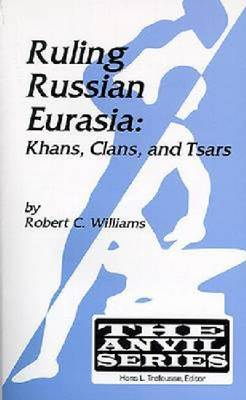Ruling Russian Eurasia: Khans, Clans and Tsars (Paperback)