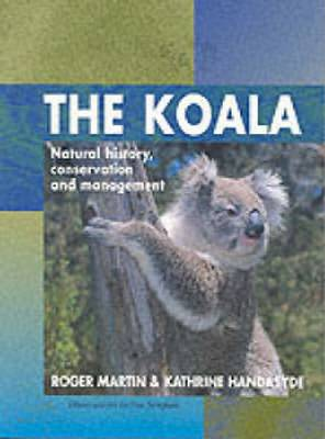 The Koala: Natural History, Conservation, Management (Paperback)
