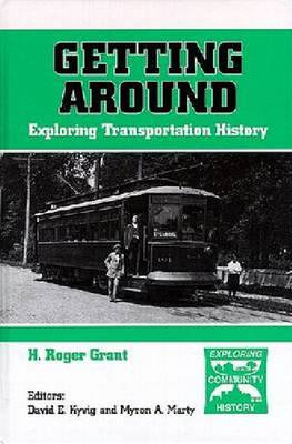 Getting Around: Exploring Transportation History (Hardback)