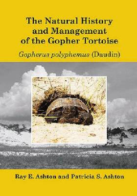 The Natural History and Management of the Gopher Tortoise (Gopherus Polyphemus Daudin) (Hardback)