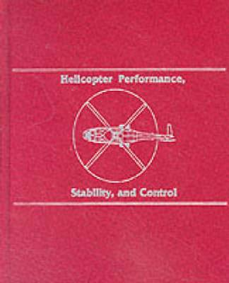 Helicopter Performance Stability and Control (Hardback)
