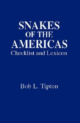 Snakes of the Americas: Checklist and Lexicon of Common Names (Hardback)