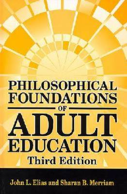 Philosophical Foundations of Adult Education (Hardback)