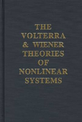 The Volterra and Wiener Theories of Nonlinear Systems (Hardback)