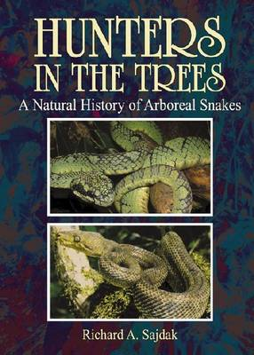 Hunters in the Trees: A Natural History of Arboreal Snakes (Hardback)