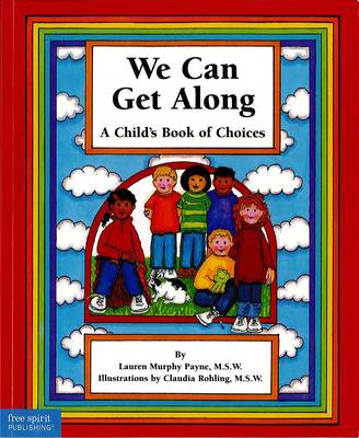 We Can Get Along: A Child's Book of Choices (Paperback)