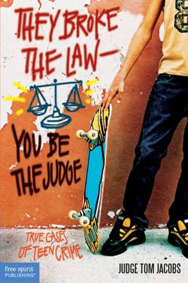 They Broke the Law - You be the Judge: True Cases of Teen Crime (Paperback)