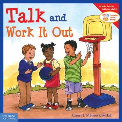 Talk and Work it Out - Learning to Get Along (Paperback)