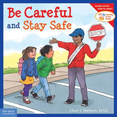 Be Careful and Stay Safe - Learning to Get Along (Paperback)