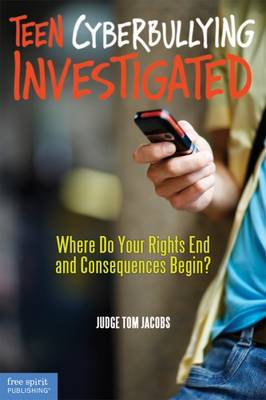 Teen Cyberbullying Investigated: Where Do Your Rights End and Consequences Begin? (Paperback)