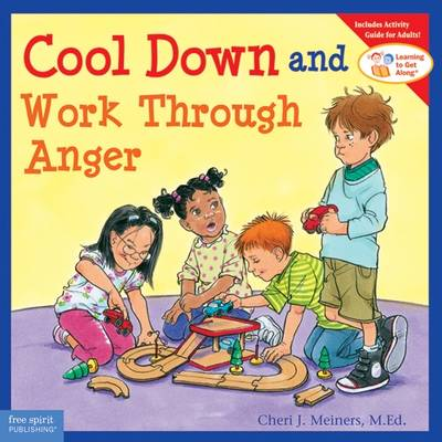 Cool Down and Work Through Anger - Learning to Get Along (Paperback)