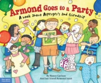 Armond Goes to a Party: A Book About Asperger's and Friendship (Hardback)