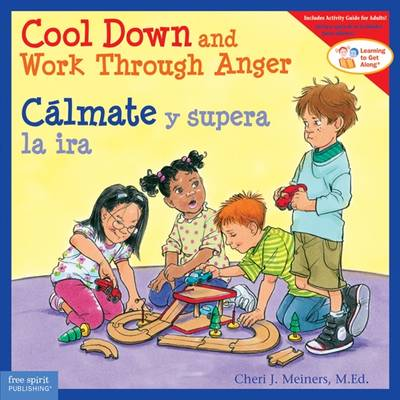 Cool Down and Work Through Anger/Calmate y Supera la IRA - Learning to Get Along (Paperback)