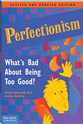 Perfectionism: What's Bad about Being Too Good? (Book)