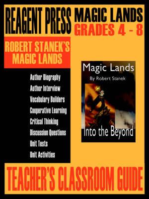 Teacher's Classroom Guide to Robert Stanek's Magic Lands (Paperback)