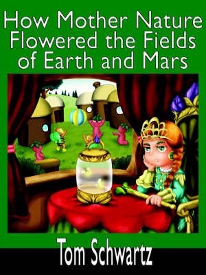 How Mother Nature Flowered the Fields of Earth and Mars (Paperback)