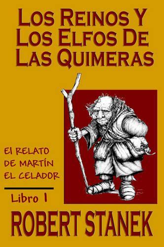 Los Reinos y Los Elfos de Las Quimeras (Spanish Language Edition of the Kingdoms and the Elves of the Reaches) (Paperback)
