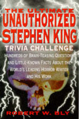 The Ultimate Unauthorised Stephen King Trivia Challenge (Paperback)