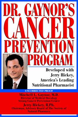 Dr. Gaynor's Cancer Prevention Program (Hardback)