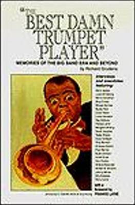 Best Damn Trumpet Player: Memories of the Big Band Era & Beyond (Paperback)