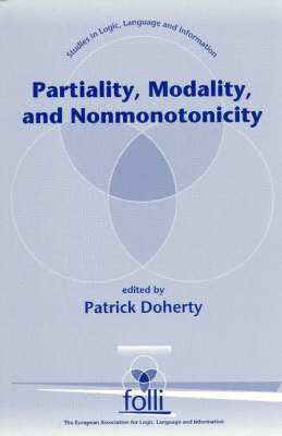 Partiality, Modality, and Nonmonotonicity - Studies in Logic, Language & Information No. 4 (Paperback)