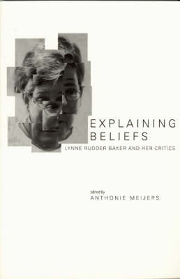 Explaining Beliefs: Lynne Rudder Baker and Her Critics - Center for the Study of Language and Information Publication Lecture Notes (Paperback)