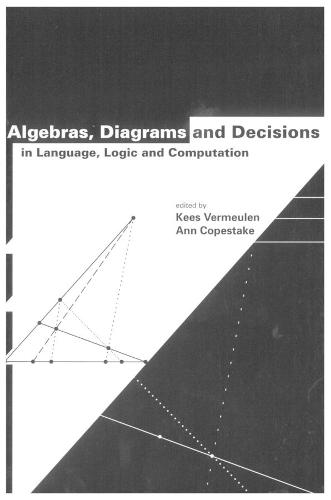 Algebras, Diagrams and Decisions in Language, Logic and Computation - Lecture Notes (Paperback)