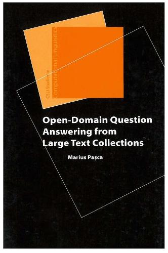 Open-domain Question Answering from Large Text Collections - CSLI Studies in Computational Studies (Paperback)