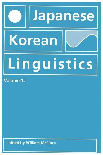 Japanese/Korean Linguistics: v. 12 - CSLI - Stanford Monographs in Linguistics (Paperback)